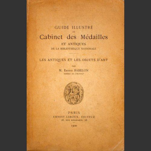 Odysseus numismatique livres glyptique archéologie GUIDE ILLUSTRÉ AU CABINET DES MÉDAILLES 1900 Ernest Babelon