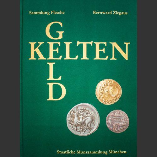 Odysseus numismatique livres monnaies gauloises KELTEN GELD - SAMMLUNG CHRISTIAN FLESCHE Bernward Ziegaus
