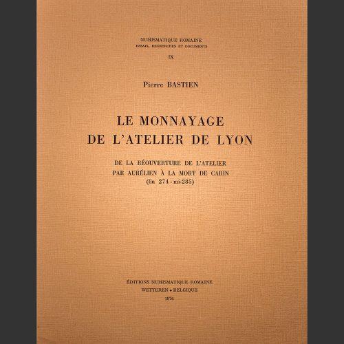 Odysseus numismatique livres monnaies romaines LE MONNAYAGE DE L'ATELIER DE LYON : VOLUME IX Pierre Bastien