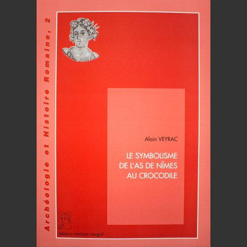 Odysseus numismatique livres monnaies gauloises romaines LE SYMBOLISME DE L'AS DE NÎMES AU CROCODILE Alain Veyrac