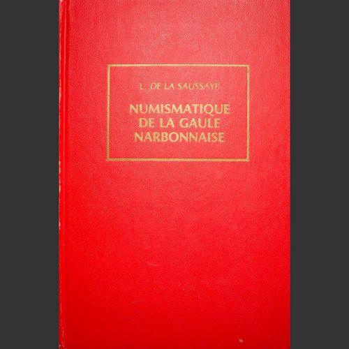 Odysseus numismatique livres monnaies gauloises NUMISMATIQUE DE LA GAULE NARBONNAISE L. de La Saussaye