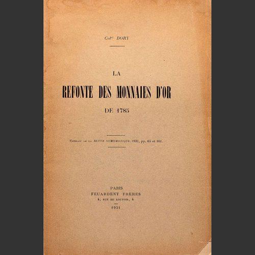Odysseus Numismatique Livres Monnaies Royales LA REFONTE DES MONNAIES D'OR DE 1785 • Colonel Dory 1931